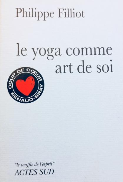 """""""Le yoga comme art de soi - Philippe Filliot"""